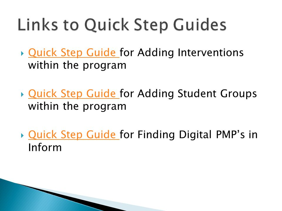  Quick Step Guide for Adding Interventions within the program Quick Step Guide  Quick Step Guide for Adding Student Groups within the program Quick Step Guide  Quick Step Guide for Finding Digital PMP's in Inform Quick Step Guide