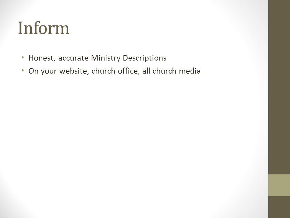 Inform Honest, accurate Ministry Descriptions On your website, church office, all church media