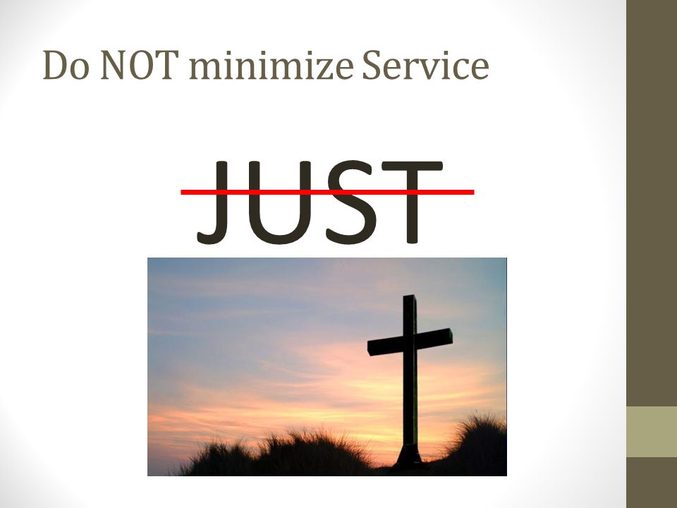 Do NOT minimize Service JUST
