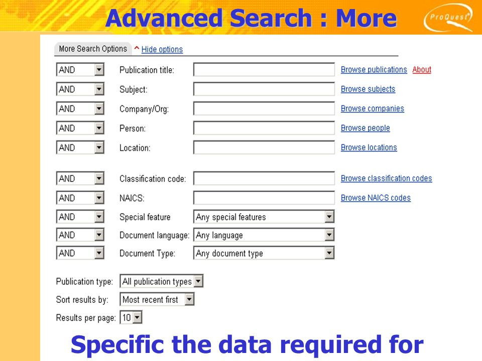 Advanced Search : More Search Options Specific the data required for limited searching