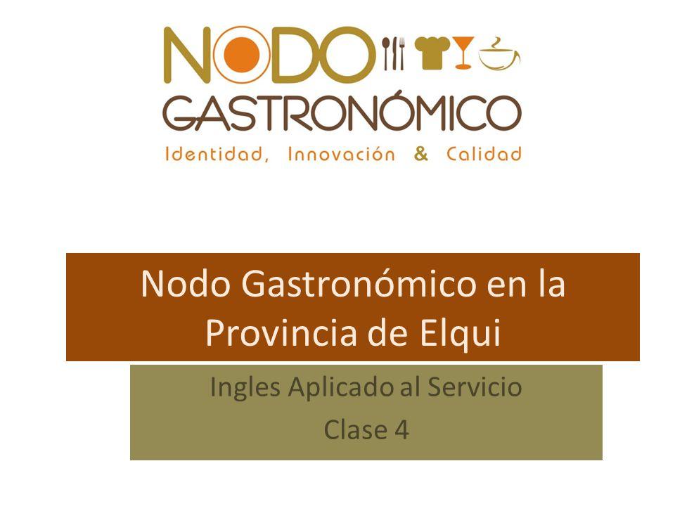 Nodo Gastronómico en la Provincia de Elqui Ingles Aplicado al Servicio Clase 4