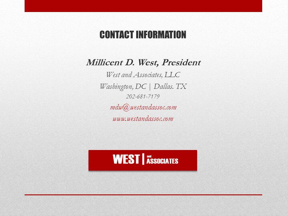 CONTACT INFORMATION Millicent D. West, President West and Associates, LLC Washington, DC | Dallas.