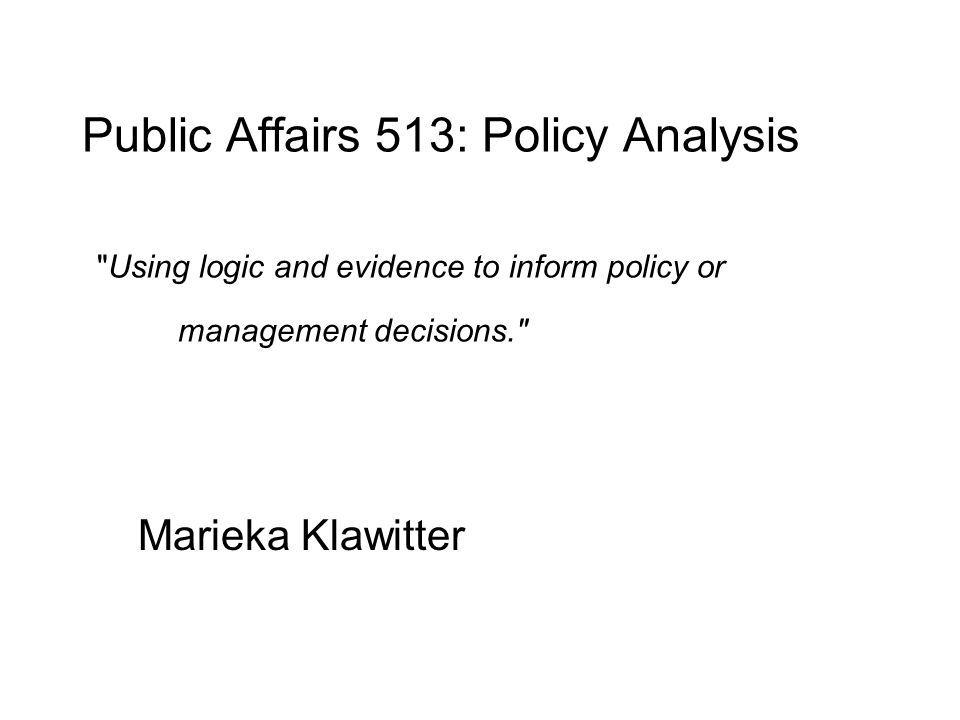Public Affairs 513: Policy Analysis