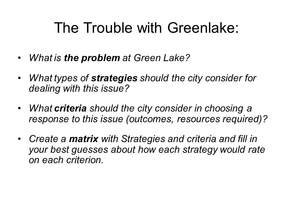 The Trouble with Greenlake: What is the problem at Green Lake.