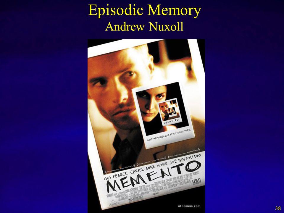 Episodic Memory Andrew Nuxoll 38