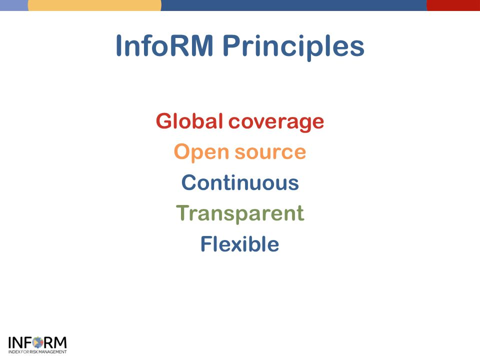 InfoRM Principles Global coverage Open source Continuous Transparent Flexible