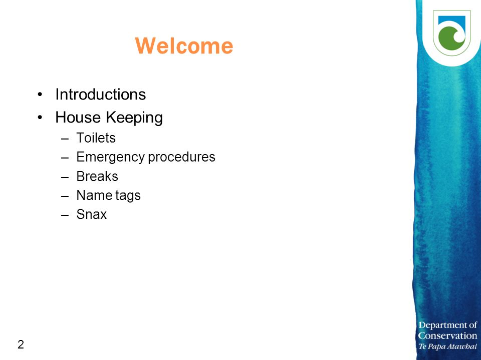2 Welcome Introductions House Keeping –Toilets –Emergency procedures –Breaks –Name tags –Snax