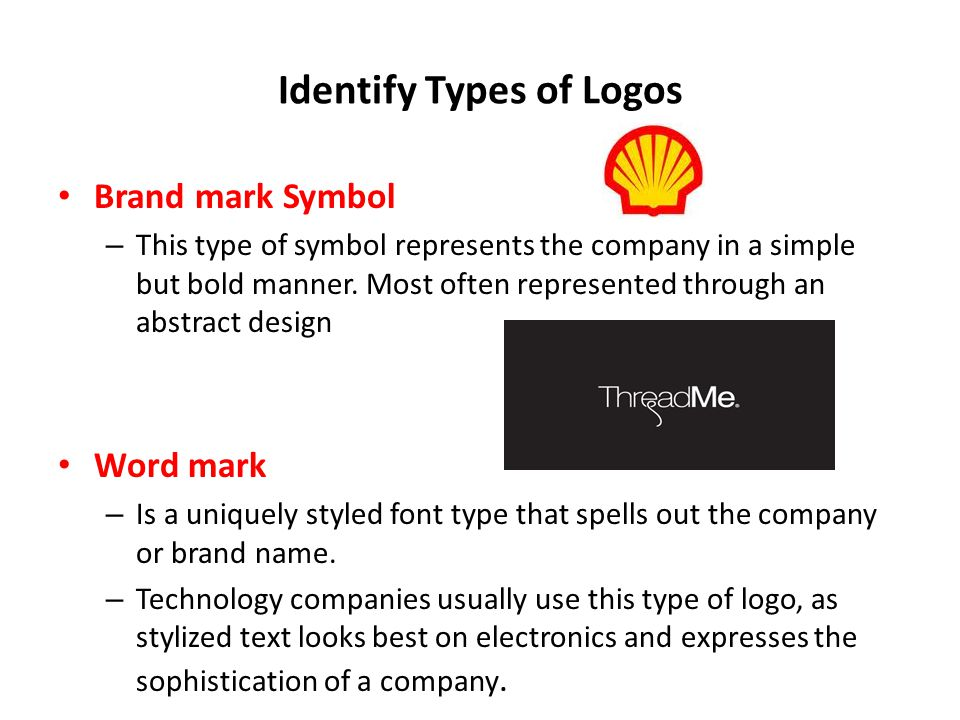 Identify Types of Logos Brand mark Symbol – This type of symbol represents the company in a simple but bold manner.