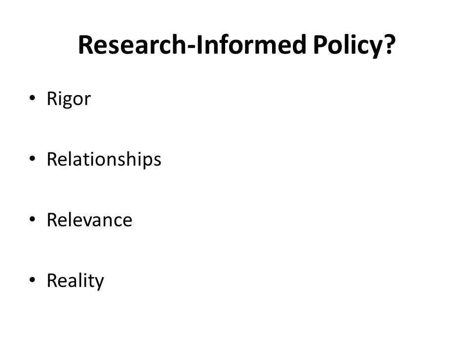 Research-Informed Policy Rigor Relationships Relevance Reality