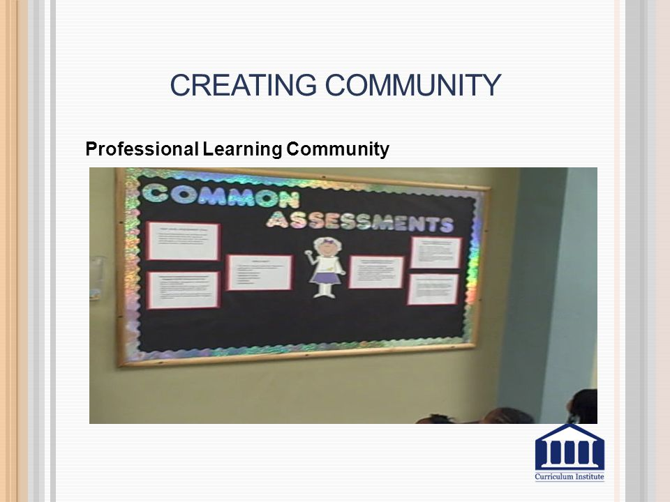 CREATING COMMUNITY Professional Learning Community