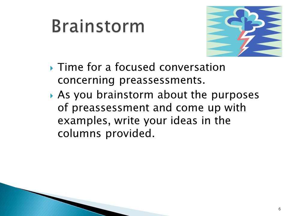  Time for a focused conversation concerning preassessments.