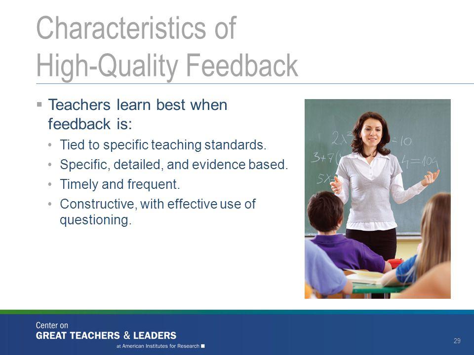  Teachers learn best when feedback is: Tied to specific teaching standards.