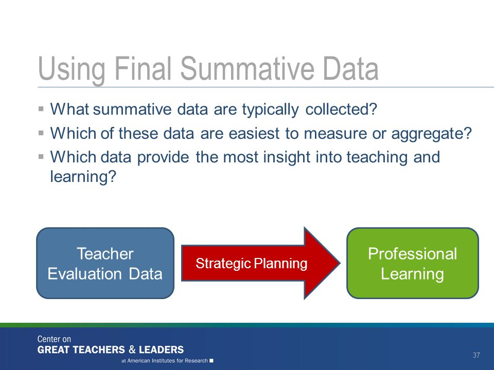  What summative data are typically collected.