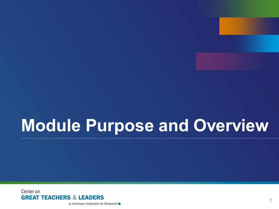 Module Purpose and Overview 7