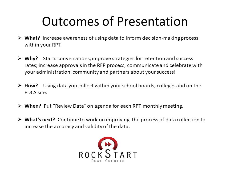 Outcomes of Presentation  What.
