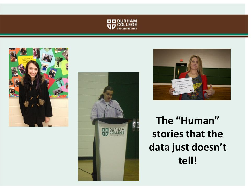 The Human stories that the data just doesn't tell!