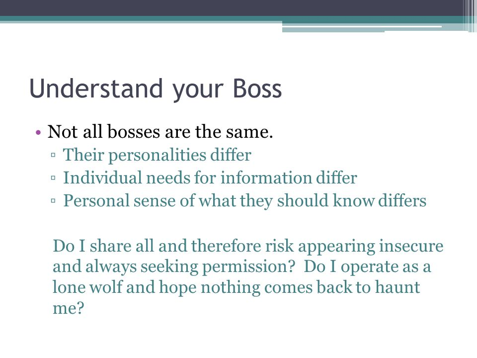 Understand your Boss Not all bosses are the same.