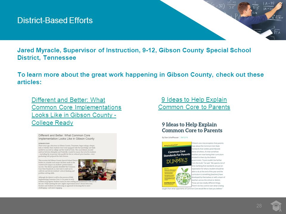 Jared Myracle, Supervisor of Instruction, 9-12, Gibson County Special School District, Tennessee To learn more about the great work happening in Gibso