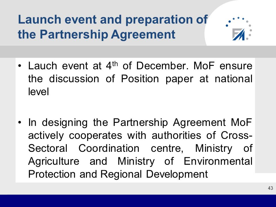 Launch event and preparation of the Partnership Agreement Lauch event at 4 th of December.