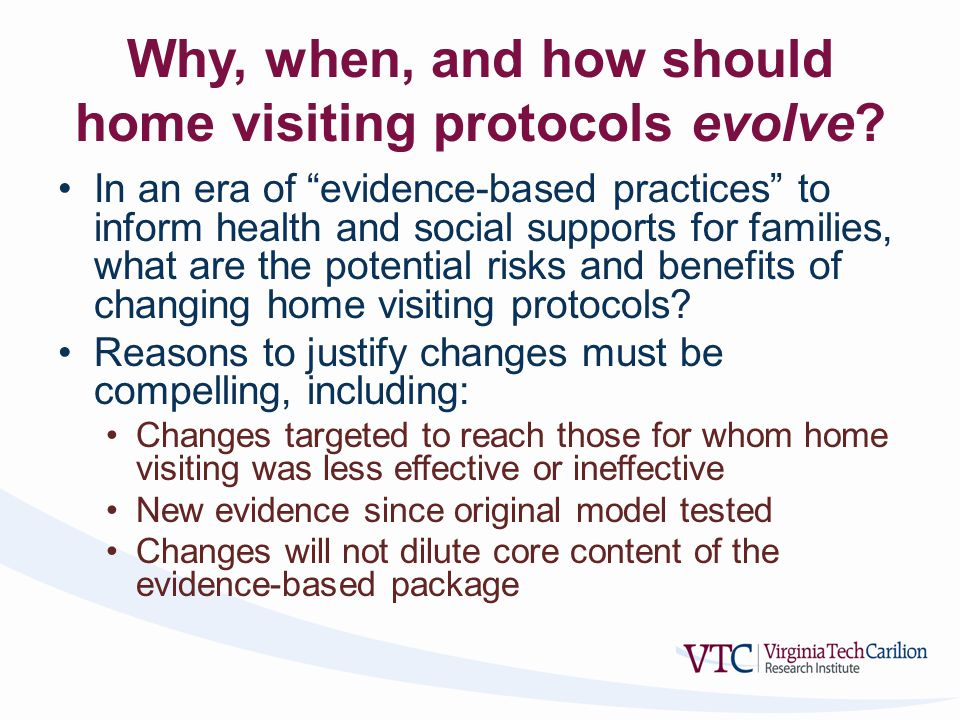 Why, when, and how should home visiting protocols evolve.