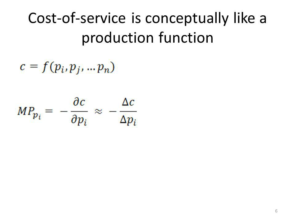 Cost-of-service is conceptually like a production function 6