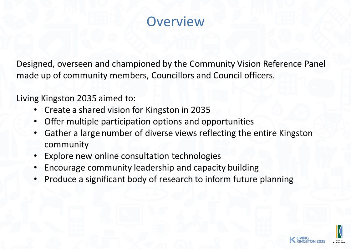 Overview Designed, overseen and championed by the Community Vision Reference Panel made up of community members, Councillors and Council officers.