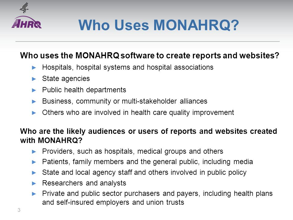 Who Uses MONAHRQ. Who uses the MONAHRQ software to create reports and websites.