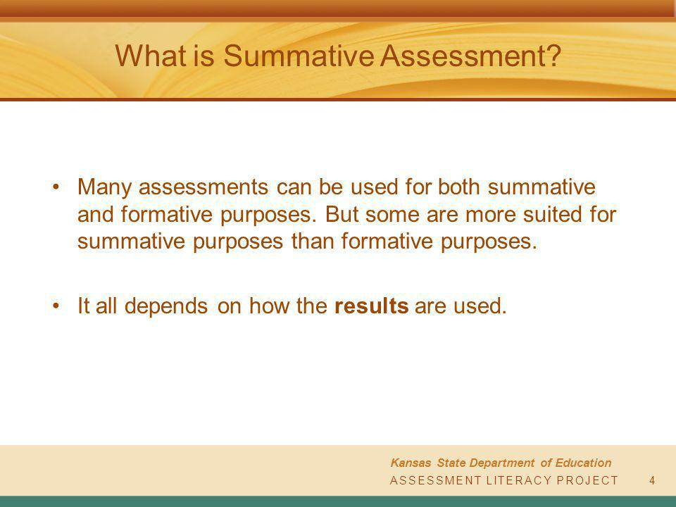 ASSESSMENT LITERACY PROJECT Kansas State Department of Education ASSESSMENT LITERACY PROJECT What is Summative Assessment.