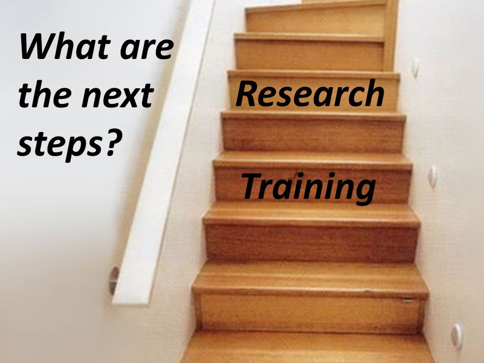 What are the next steps Training Research