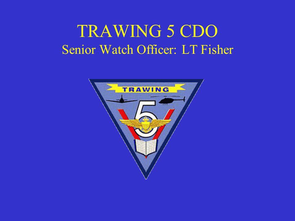 TRAWING 5 CDO Senior Watch Officer: LT Fisher