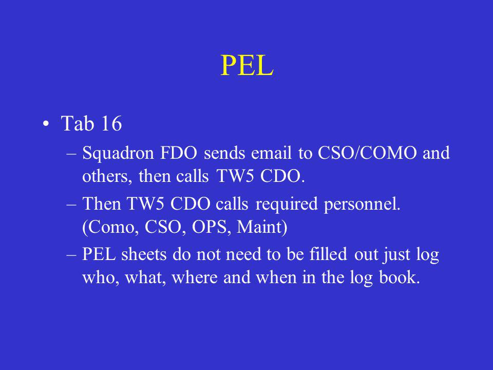 PEL Tab 16 –Squadron FDO sends email to CSO/COMO and others, then calls TW5 CDO.