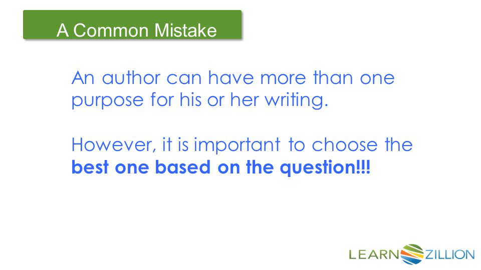 Let's Review A Common Mistake An author can have more than one purpose for his or her writing.