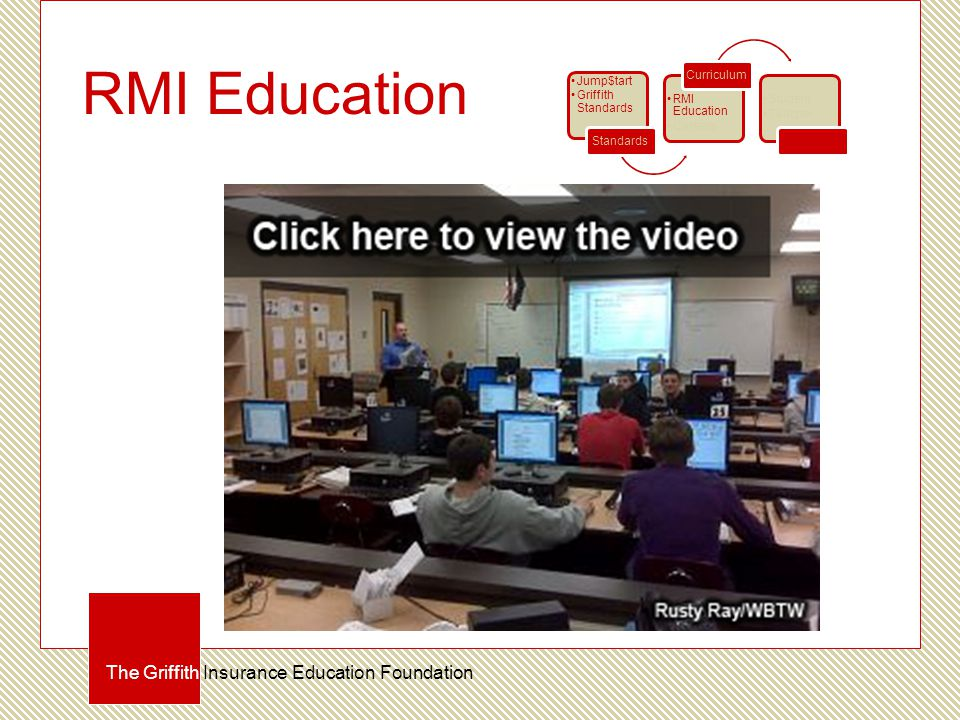 RMI Education The Griffith Insurance Education Foundation Jump$tart Griffith Standards Standards RMI Education Careers Curriculum Student Teacher Certification