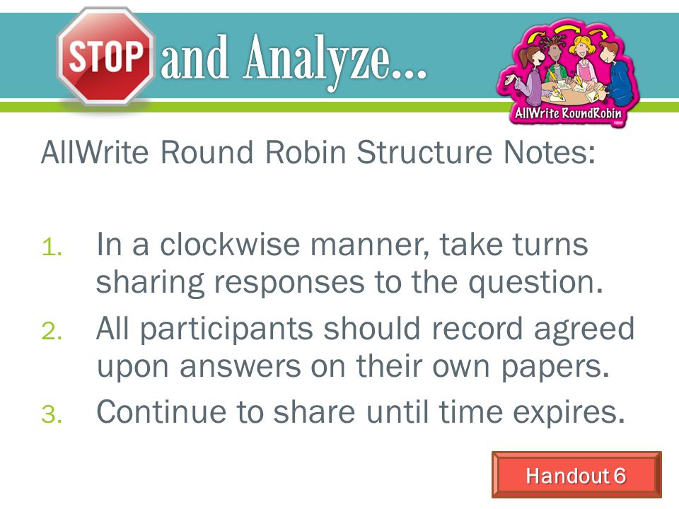 AllWrite Round Robin Structure Notes: 1. In a clockwise manner, take turns sharing responses to the question. 2. All participants should record agreed