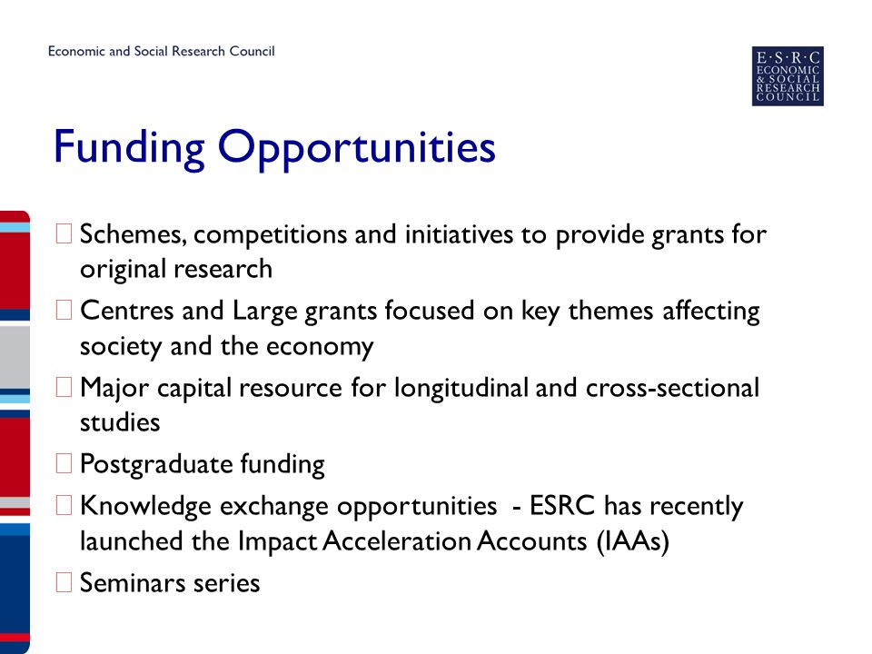 Funding Opportunities ▶ Schemes, competitions and initiatives to provide grants for original research ▶ Centres and Large grants focused on key themes