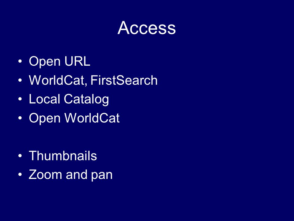 Access Open URL WorldCat, FirstSearch Local Catalog Open WorldCat Thumbnails Zoom and pan