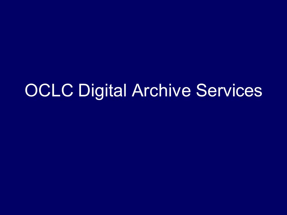 OCLC Digital Archive Services