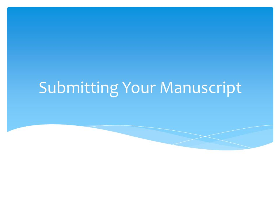 Submitting Your Manuscript