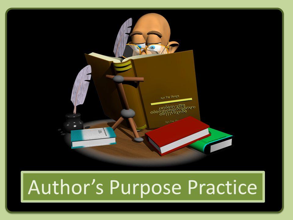 Author's Purpose Practice