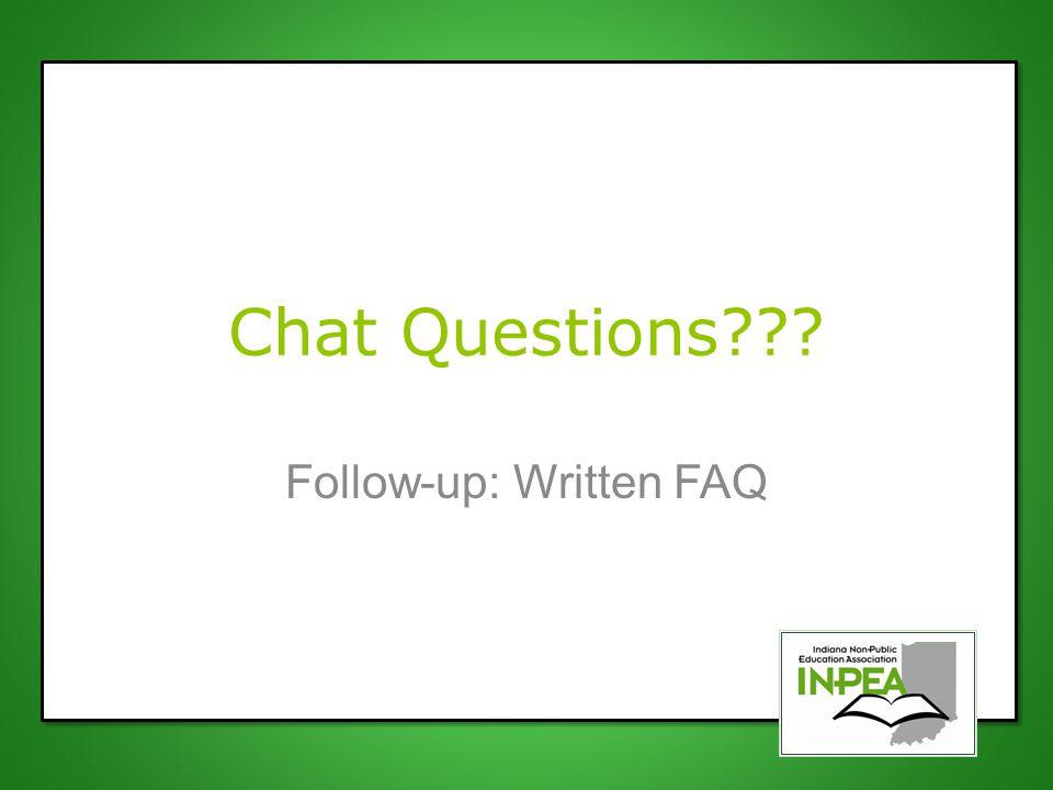 Chat Questions??? Follow-up: Written FAQ