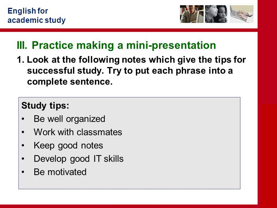 English for academic study III.Practice making a mini-presentation 1.