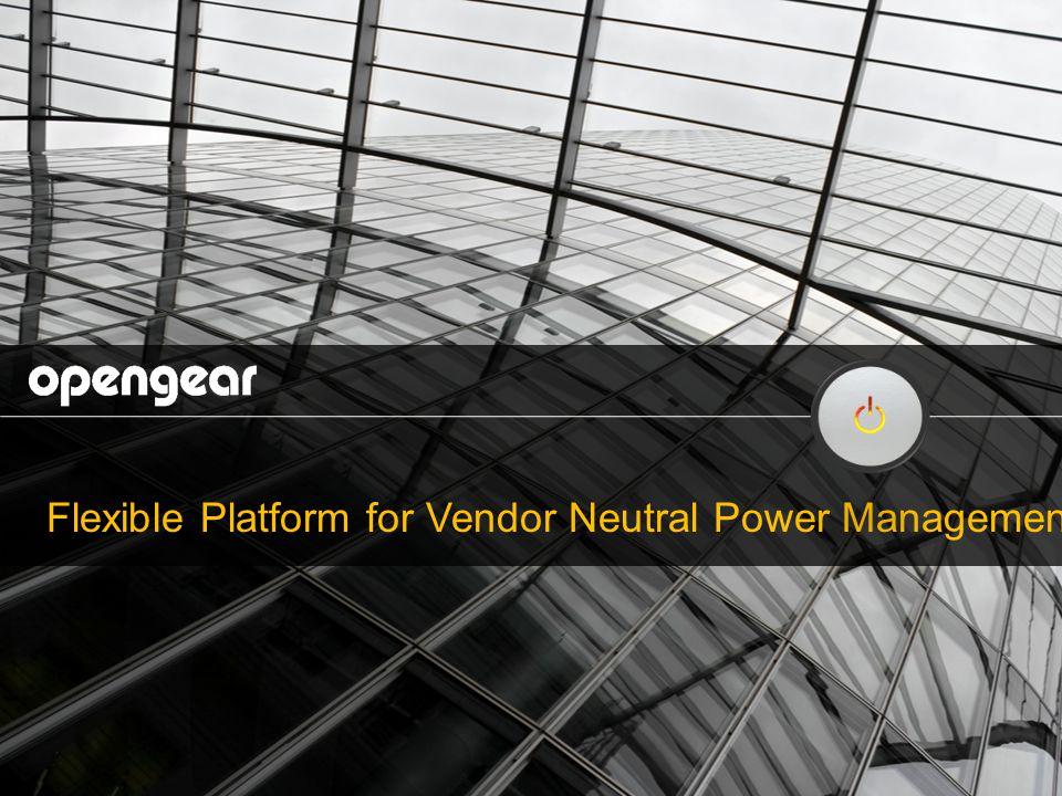 Flexible Platform for Vendor Neutral Power Management
