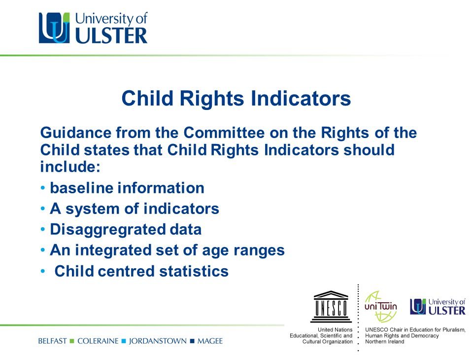 Purpose of indicators describe the condition of children's lives enable comparisons monitor inform policy-making inform service planning, development and delivery reinforce accountability evaluate lobby for change