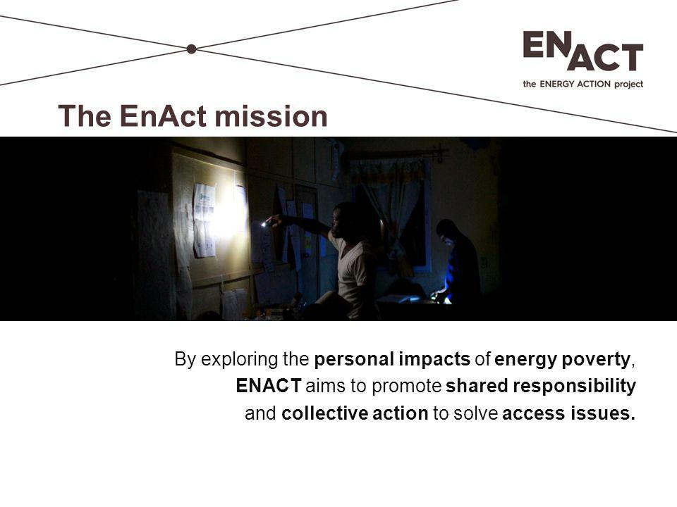 Support for EnAct Champions  Asian Development Bank / Energy for All  UN Foundation / Energy Practitioners Network  Center for Sustainable Development in Africa  US AID / Power Africa