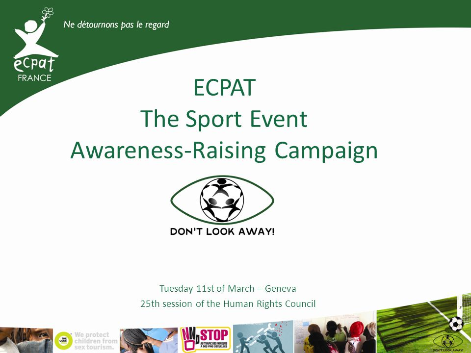 ECPAT The Sport Event Awareness-Raising Campaign Tuesday 11st of March – Geneva 25th session of the Human Rights Council