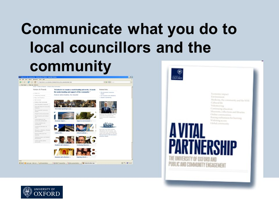 Communicate what you do to local councillors and the community