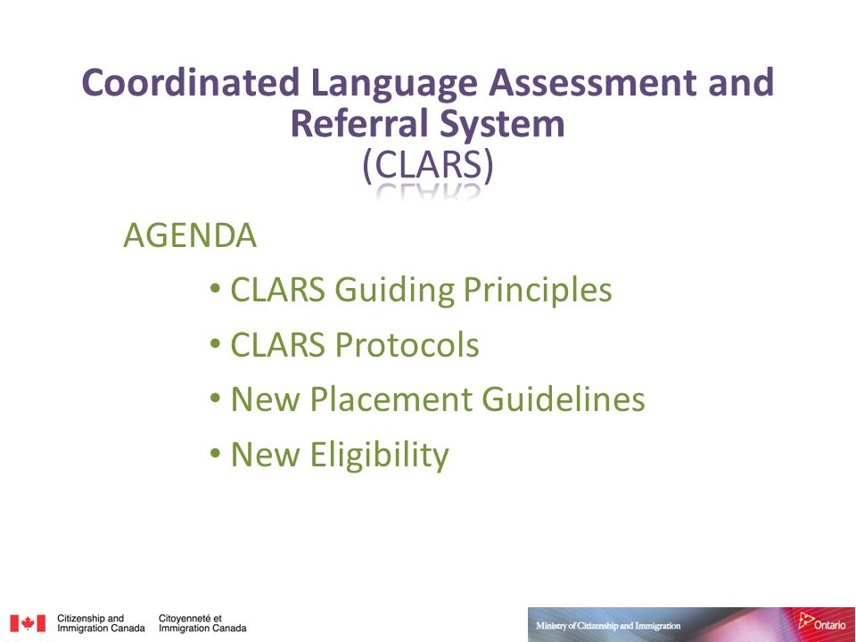 AGENDA CLARS Guiding Principles CLARS Protocols New Placement Guidelines New Eligibility