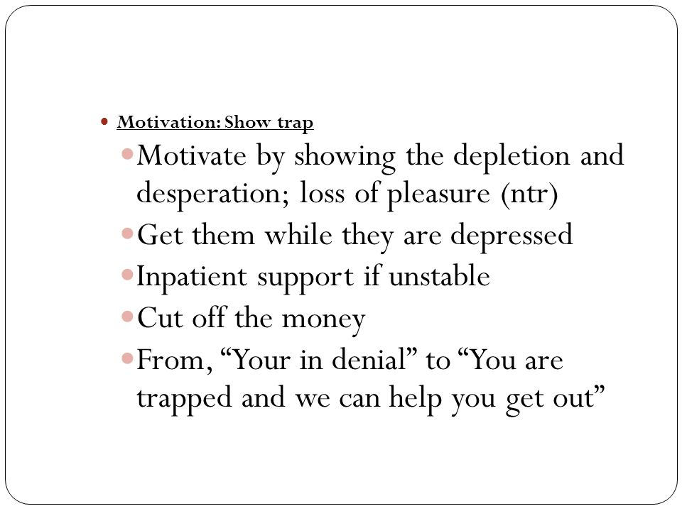 T reatment: lack of motivation Concern for self: brain damage; loss of aspirations Anxiety vs no motivation