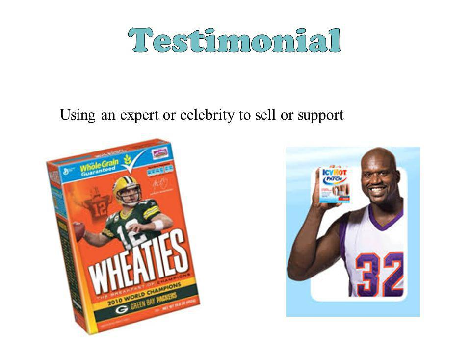 Using an expert or celebrity to sell or support