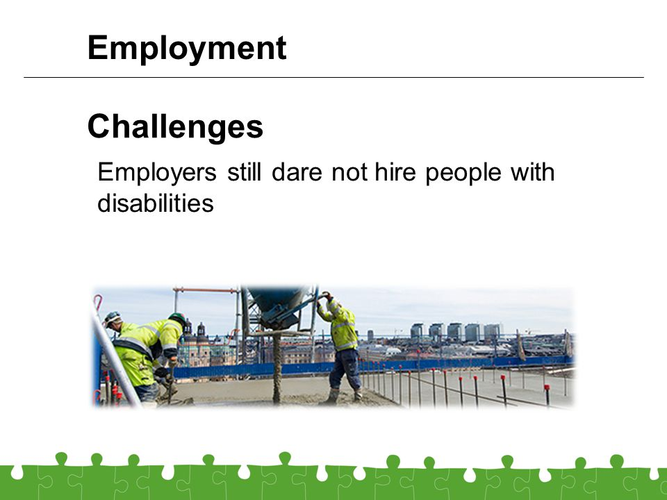 Challenges Employers still dare not hire people with disabilities Employment